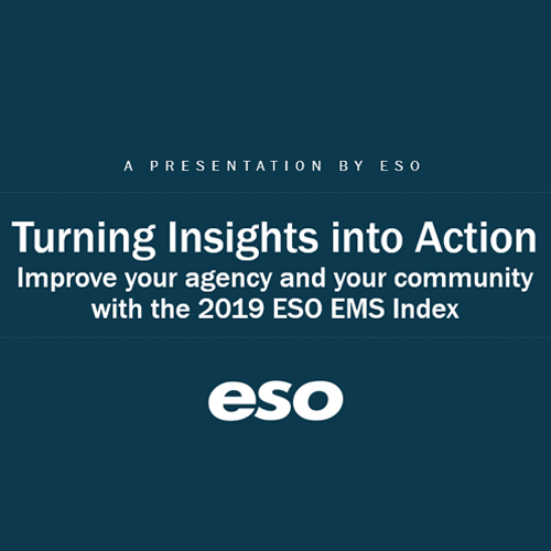 Turning Insights into Action: Improve your agency and your community with the 2019 ESO EMS Index